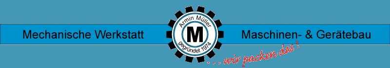 Armin Müller Mechanische Werkstatt / Maschinen- & Gerätebau